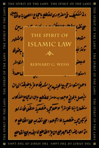 Weiss, B: The Spirit of Islamic Law (The Spirit of the Laws)