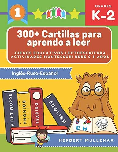 300+ Cartillas para aprendo a leer - Juegos educativos lectoescritura actividades montessori bebe 2 5 años: Lecturas CORTAS y RÁPIDAS para niños de ... Recursos educativos en Inglés-Ruso-Español
