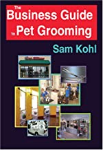 The Business Guide to Pet Grooming