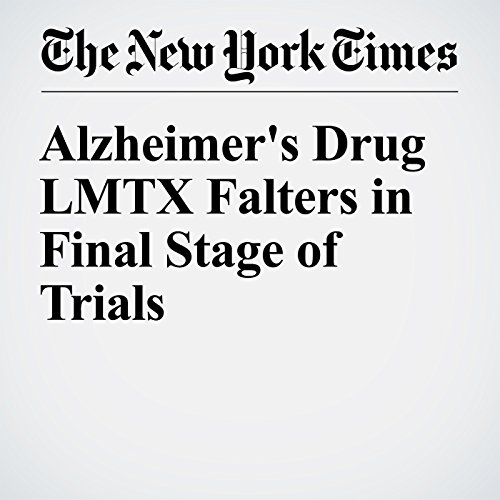Alzheimer's Drug LMTX Falters in Final Stage of Trials audiobook cover art