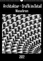Architektur - Grafik im Detail Monochrom (Wandkalender 2022 DIN A3 hoch): Moderne Architektur grafisch im Detail festgehalten. (Monatskalender, 14 Seiten )
