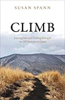 Climb: Leaving Safe and Finding Strength on 100 Summits in Japan