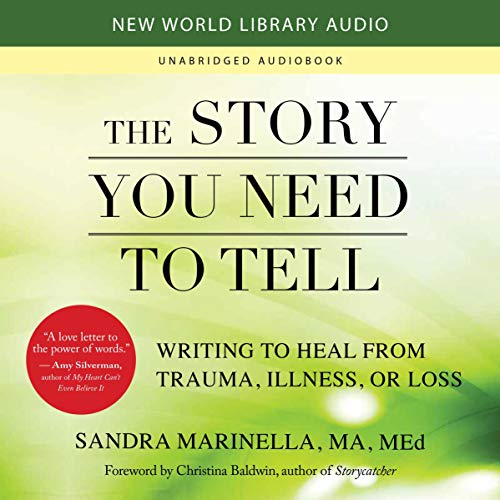 The Story You Need to Tell Audiobook By Sandra Marinella,                                                                                        Christina Baldwin - foreword cover art