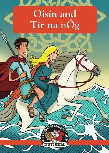 Oisin and Tir na nOg (Irish Myths & Legends In A Nutshell) (Volume 8)