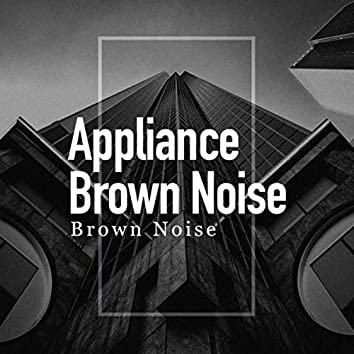 Appliance Brown Noise