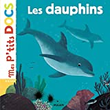 Les dauphins (Mes p'tits docs) (French Edition)
