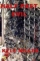 Half Past Evil 1635541581 Book Cover