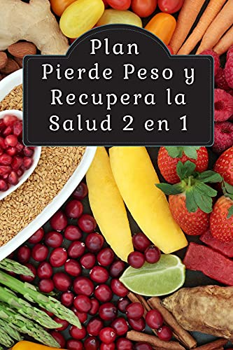 Plan Pierde Peso y Recupera la Salud 2 en 1: Guia y Journal para 90 dias de control saludable HC010