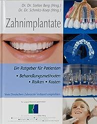 Zahnimplantate - Ein Ratgeber für Patienten von Dr. Dr. Stefan Berg und Dr. Dr. Norbert Schmitz-Koep