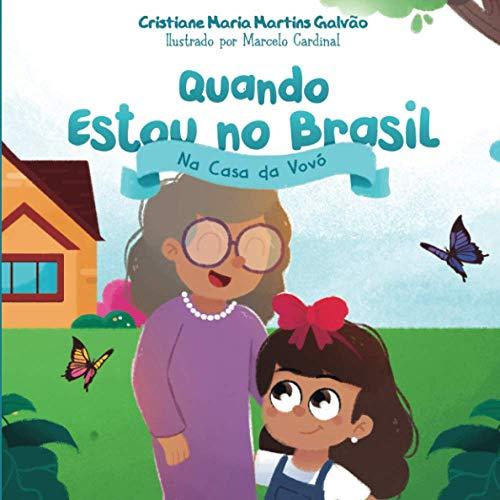 Quando Estou no Brasil: Na Casa da Vovó (Portuguese Edition)