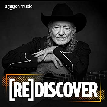 REDISCOVER Willie Nelson
