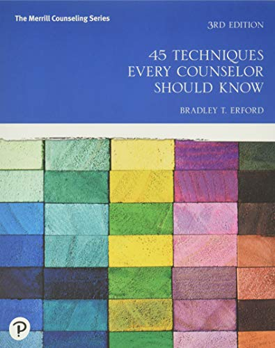 Compare Textbook Prices for 45 Techniques Every Counselor Should Know Merrill Counseling 3 Edition ISBN 9780134694894 by Erford, Bradley