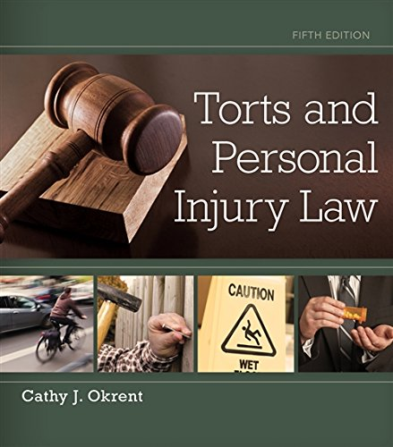 Compare Textbook Prices for Torts and Personal Injury Law 5 Edition ISBN 9781133691853 by Okrent, Cathy