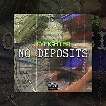 No Deposits