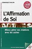 L'affirmation de soi - Mieux gérer ses relations avec les autres - ESF Editeur - 17/11/2011