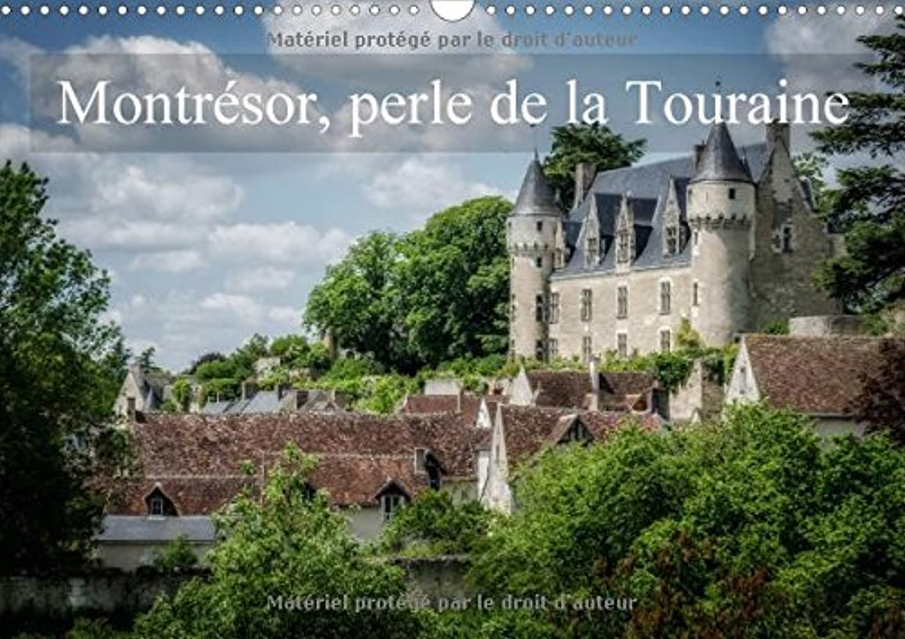 フォーマットリビジョン怒ってMontresor, Perle De La Touraine 2017: Visite D'un Des Plus Beaux Villages De France (Calvendo Places)