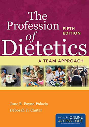 The Profession of Dietetics: A Team Approach: A Team Approach