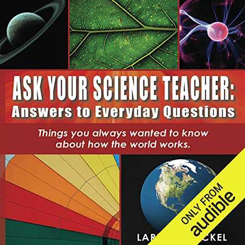 Ask Your Science Teacher Audiobook By Larry Scheckel cover art
