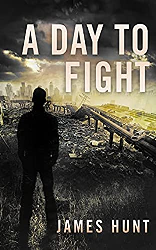 A Day To Fight (EMP Post Apocalyptic Survival)