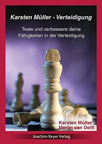 Karsten Müller - Verteidigung: Teste und verbessere deine Fähigkeiten in der Verteidigung