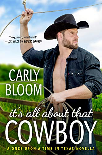 It's All About That Cowboy (Once Upon a Time in Texas) by [Carly Bloom]