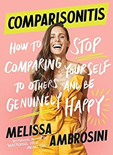 Comparisonitis: How to Stop Comparing Yourself to Others and Be Genuinely Happy