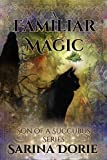 A Familiar Magic: Lucifer Thatch's Education of Witchery (Son of a Succubus Series Book 1)