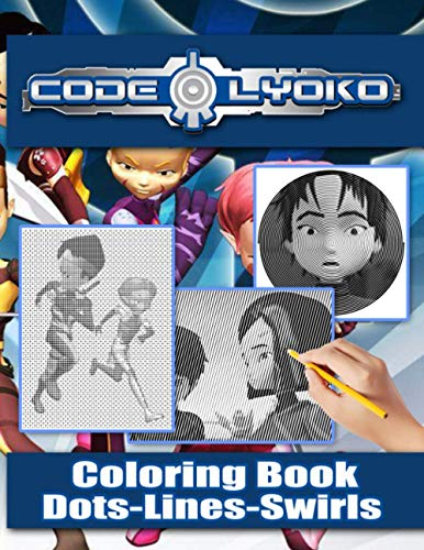 Code Lyoko Dots Lines Swirls Coloring Book: Code Lyoko High-Quality Activity Color Puzzle Books For Kid And Adult