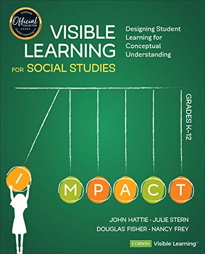Compare Textbook Prices for Visible Learning for Social Studies, Grades K-12: Designing Student Learning for Conceptual Understanding Corwin Teaching Essentials 1 Edition ISBN 9781544380827 by Fisher, Douglas,Frey, Nancy,Hattie, John,Stern, Julie