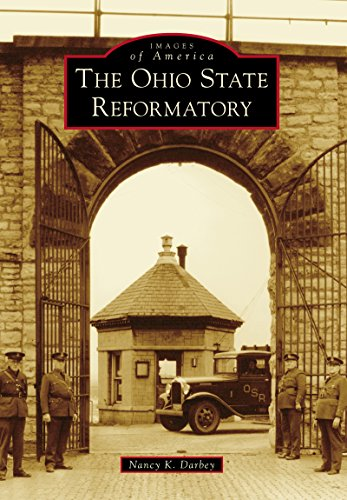 The Ohio State Reformatory (Images of America) by [Nancy K. Darbey]