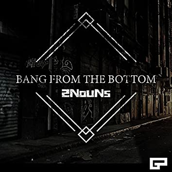 Bang from the Bottom