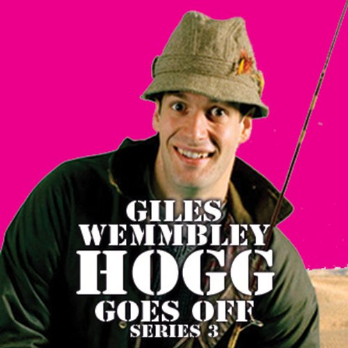 Giles Wemmbley Hogg Goes Off, Series 3, Part 4 audiobook cover art