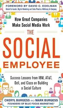The Social Employee: How Great Companies Make Social Media Work by [Cheryl Burgess, Mark Burgess]