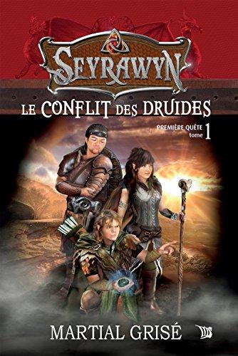 Seyrawyn T1: Le conflit des druides: Première quête (French Edition)