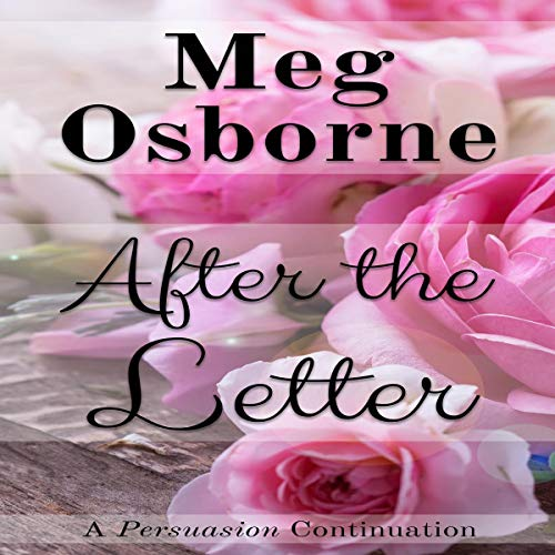 After the Letter: A Persuasion Continuation audiobook cover art