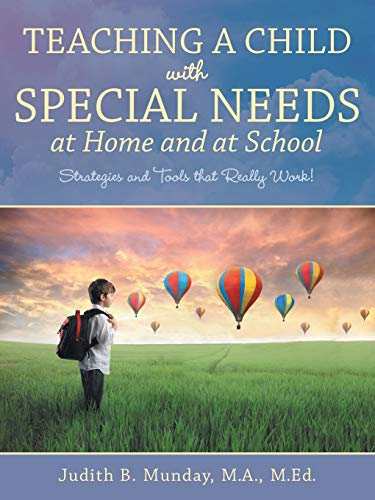 Compare Textbook Prices for Teaching a Child with Special Needs at Home and at School  ISBN 9781512738803 by Judith B. Munday
