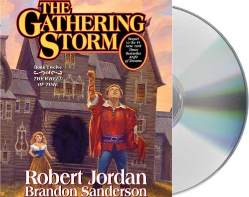 GATHERING STORM 26D: Book Twelve of the Wheel of Time