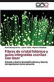 Fibras de Cristal Fotonico y Guias Integradas Escritas Con Laser: Estudio y diseño de amplificadores y láseres con aplicación como sensores
