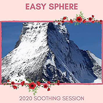 Easy Sphere - 2020 Soothing Session