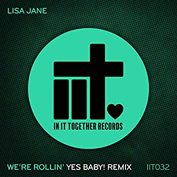 We're Rollin' (Yes Baby! Remix)