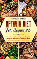 Optavia Diet for Beginners: The 4-Week Weight Loss Program on a Budget for Weight Loss - Affordable, Quick and Easy Recipes to Kickstart Your Long-Term Transformation