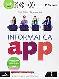 Informatica app. Vol. unico. Per le Scuole superiori. Con e-book. Con espansione online. C...