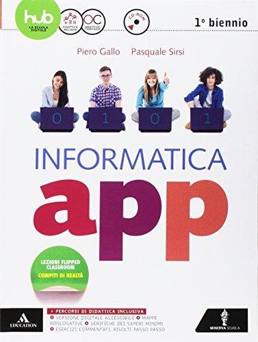 Informatica app. Vol. unico. Per le Scuole superiori. Con e-book. Con espansione online. Con CD-ROM