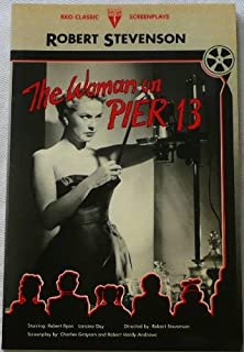 The Woman on Pier Thirteen (RKO Classic Screenplays)