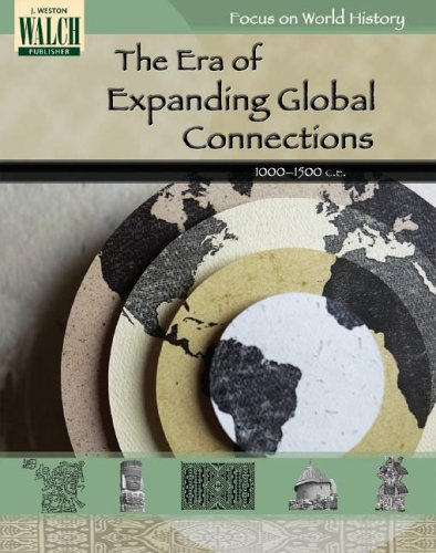 Focus on World History: The Era of Expanding Global Connections