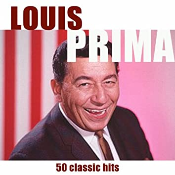 50 Classic Hits of Louis Prima