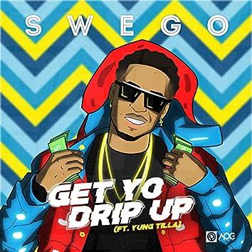 Get Yo Drip Up (feat. Yung Tilla)