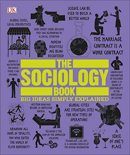 Compare Textbook Prices for The Sociology Book: Big Ideas Simply Explained Illustrated Edition ISBN 9781465478542 by Tomley, Sarah,Hobbs, Mitchell