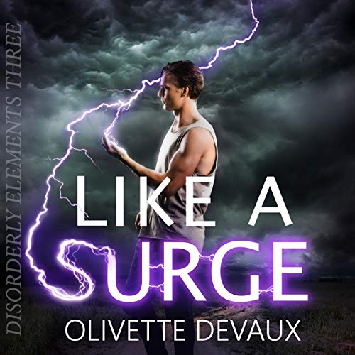 Disorderly Elements 3 - Like a Surge - Olivette Devaux