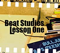 Beat Studies : Lesson One by Beat Studies : Lesson One (2007-03-02)